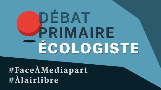 «Face à Mediapart»: le débat de la primaire écologiste