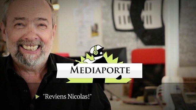 MediaPorte: «Reviens Nicolas!»