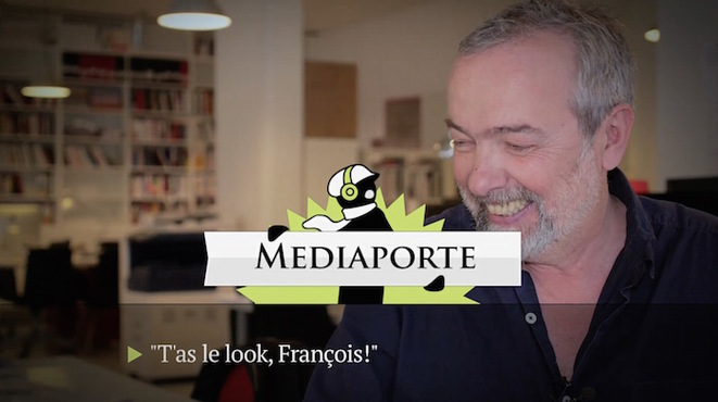 MediaPorte: «T'as le look, François!»