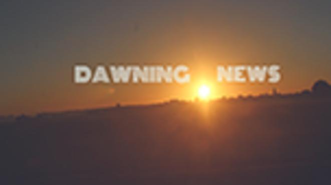 DAWNING NEWS