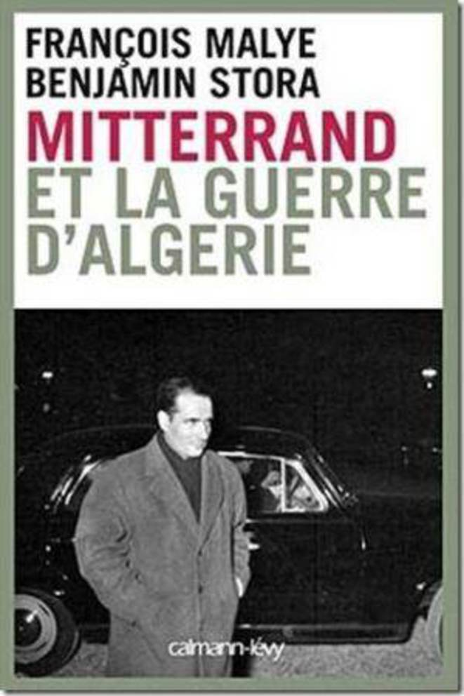 Dark and deadly: the cover of 'Mitterrand and the Algerian war'. © calmann-lévy