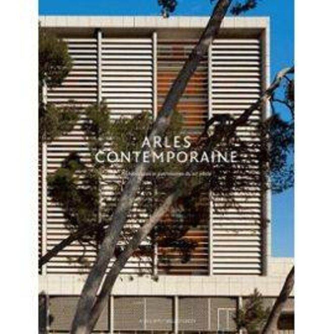Arles contemporaine © Actes Sud/Ville d'Arles