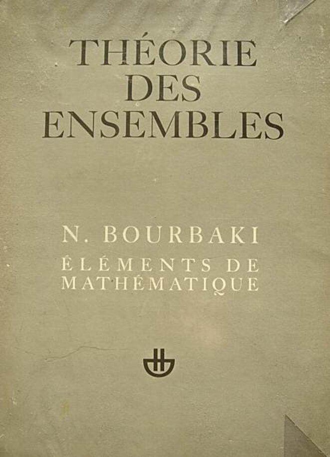 Le premier volume du traité de Bourbaki.