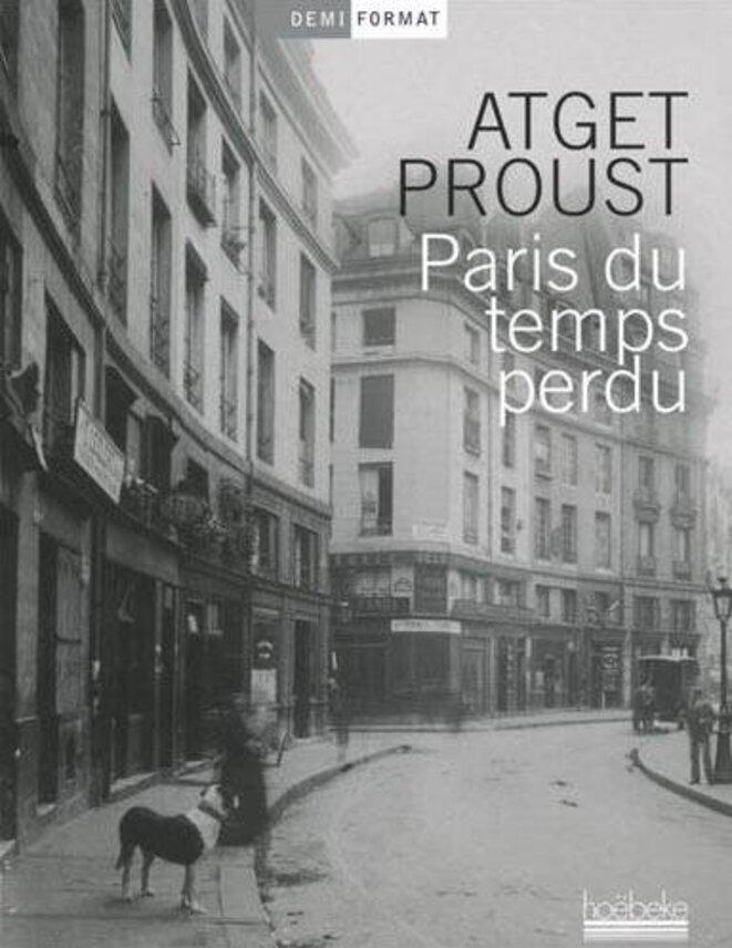 Atget/Proust « Paris du temps perdu » (Hoëbeke)