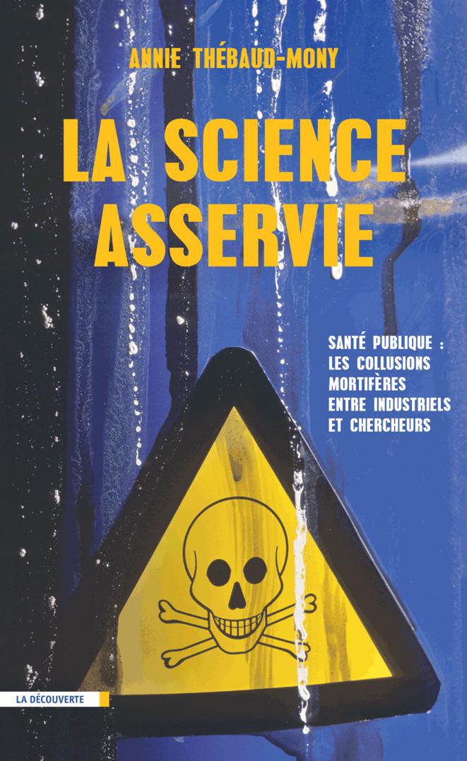 la science asservie © ed. la découverte
