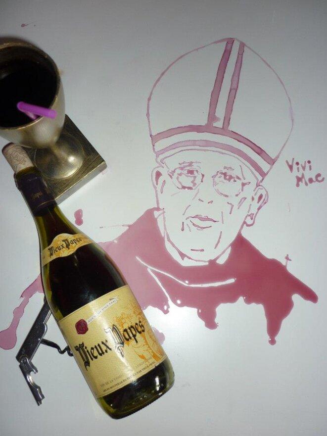 """Le pape François  -> en Vin """"Vieux Papes""""  © Vivi Mac"""