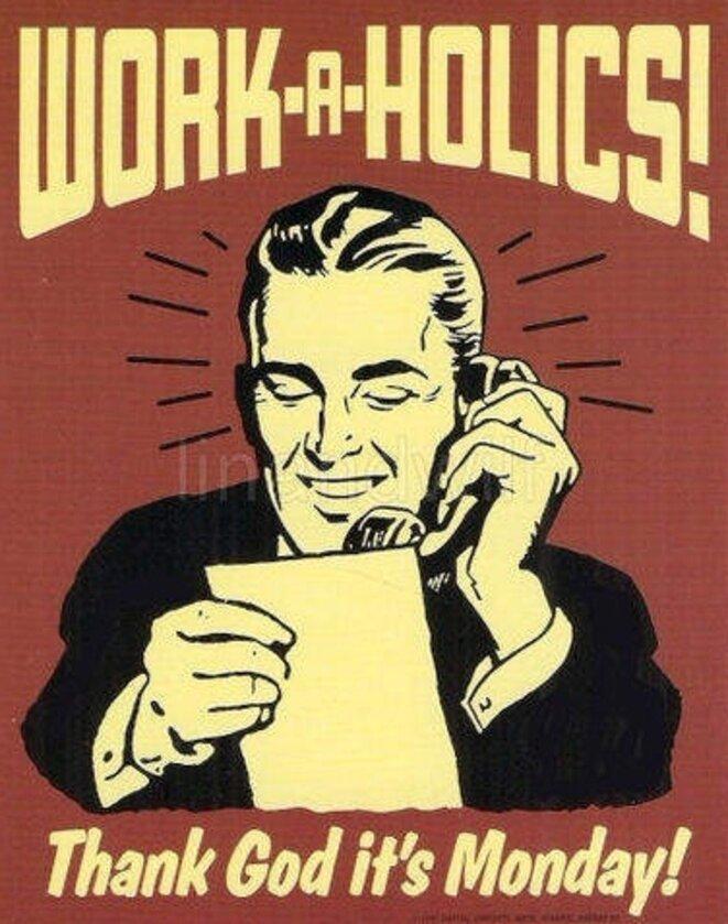 "Accro au boulot : ""Dieu merci, on est lundi !"""