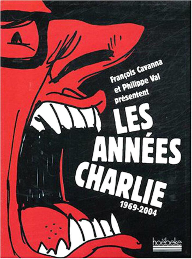 Les années Charlie, recueil paru en 2004 aux édition Hoëbeke