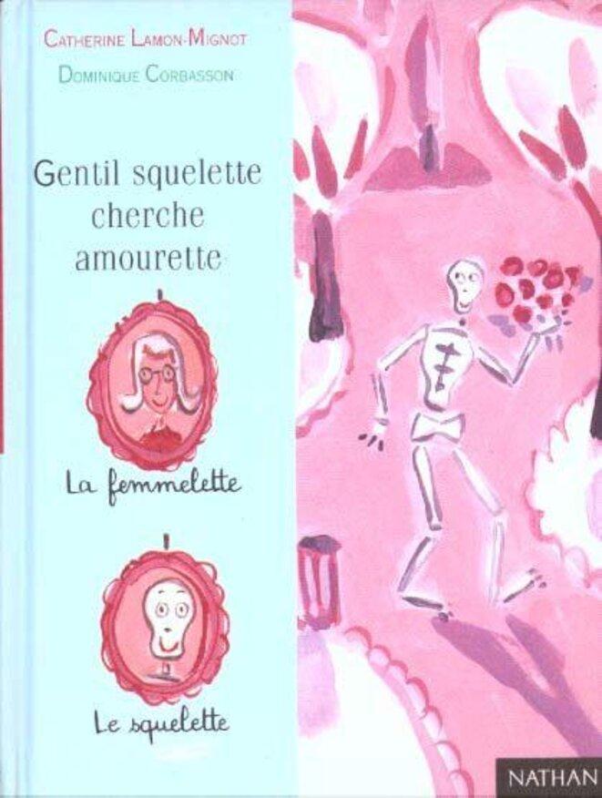 Gentil Squelette Cherche Amourette © Catherine Lamon-Mignon
