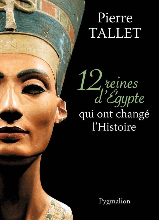 douze reines d egypte qui ont chang l histoire de pierre tallet le club de mediapart. Black Bedroom Furniture Sets. Home Design Ideas