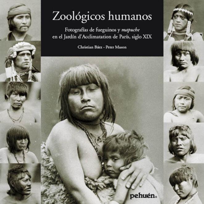 Couverture de Zoológicos humanos. Fotografías de fueguinos y mapuche en el Jardin d'Acclimatation de París, siglo XIX, Pehuén