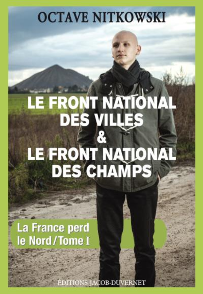 """Le Front National des villes & le Front National des champs"" par Octave Nitkowski © Editions Jacob-Duvernet"