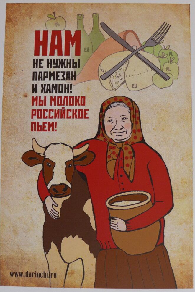 Nous n'avons pas besoin de parmesan ni de Jamon ! Nous buvons du lait de Russie ! © CB