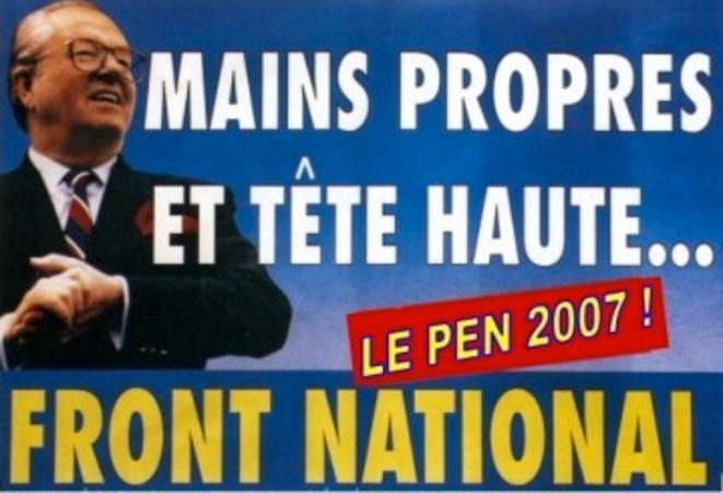Le slogan frontiste « Tête haute et mains propres » des années 1990 a été repris en 2007. © dr