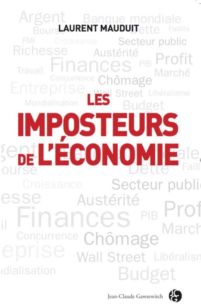 Les imposteurs de l'économie : Conférence Médiapart jeudi 29 mars au Théâtre national de Chaillot sur le thème « Des économistes au-dessus de tous soupçons ? »