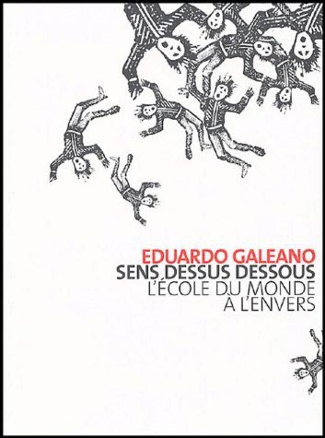 Couverture du livre d'Eduardo Galeano, L'école du monde à l'envers (édition française) © Homnisphères