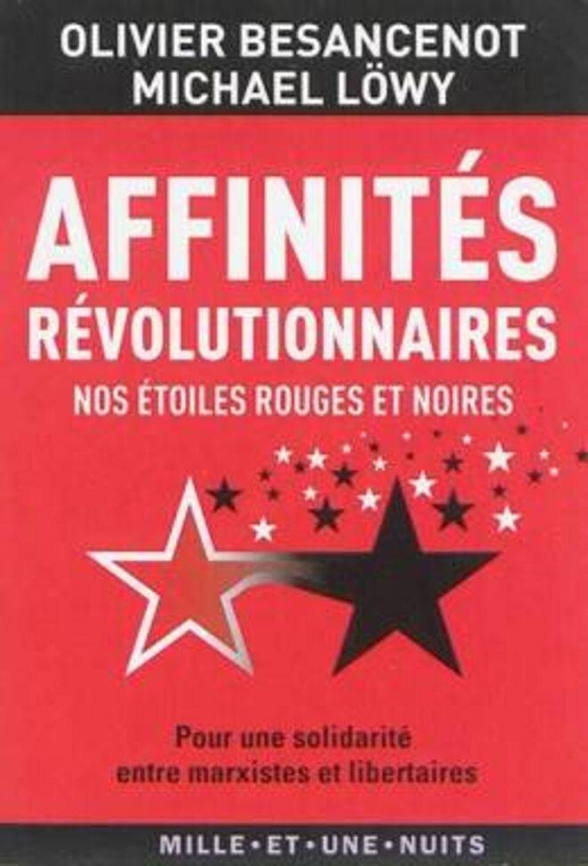 Couverture de Affinités révolutionnaires, de Michaël Löwy et Olivier Besancenot, aux Editions Mille et une Nuits