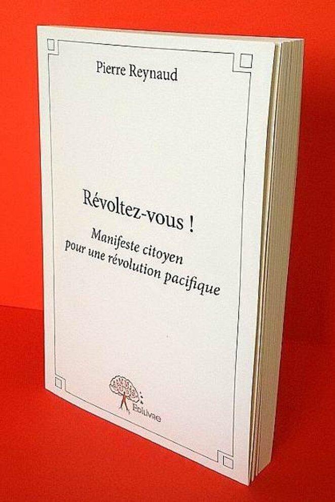 Révoltez-vous ! Le livre © Pierre Reynaud