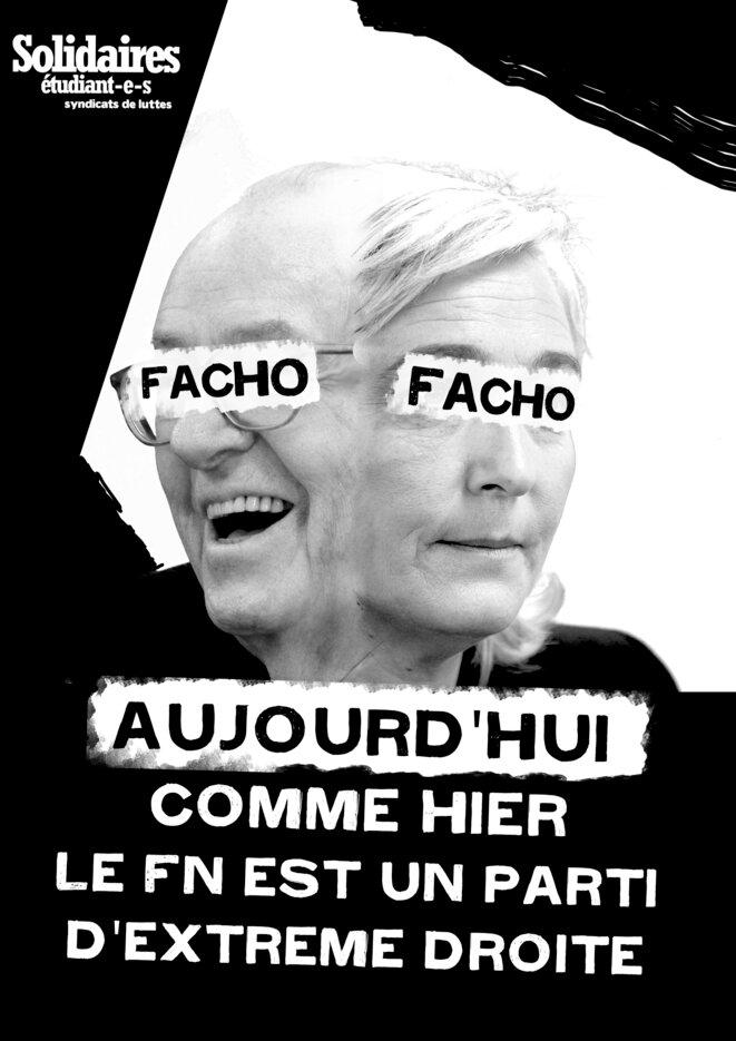 Facho, aujourd'hui comme hier, le FN est un parti d'extrême droite © Solidaires étudiant-e-s Syndicat des luttes