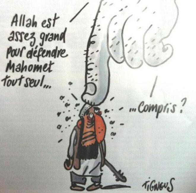 Caricature : « Allah est assez grand pour défendre Mahomet tout seul... compris ? » © Tignous