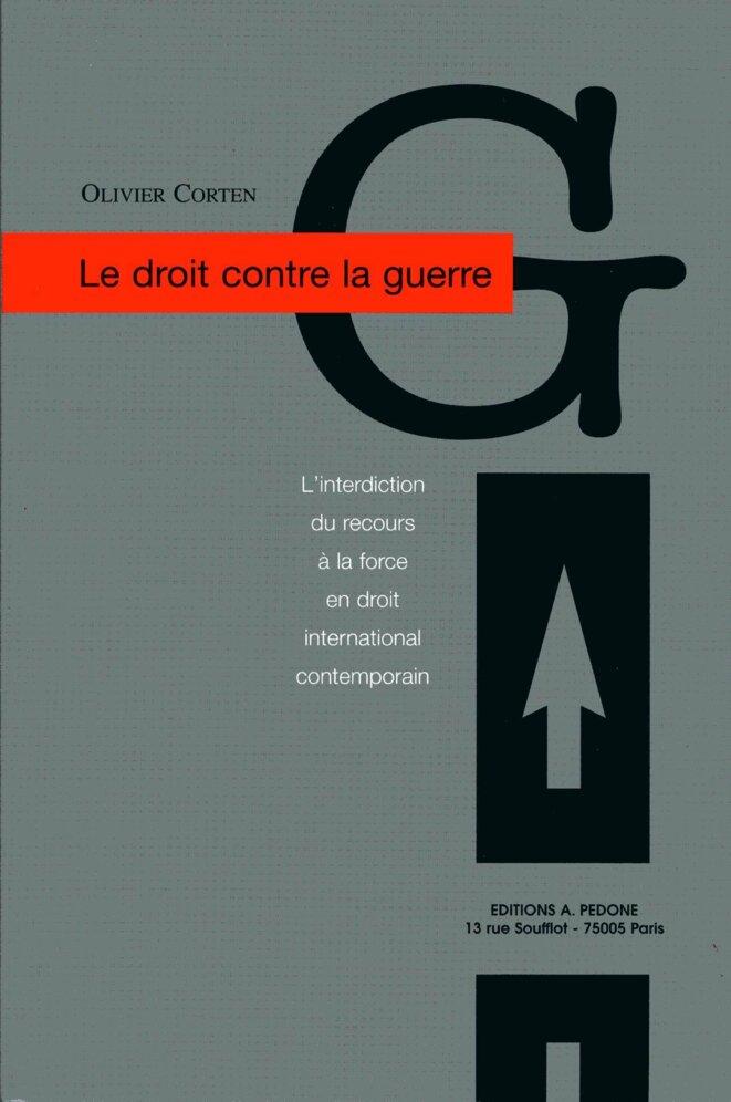 Le droit contre la Guerre © Livier Corten Editions Pédone Paris