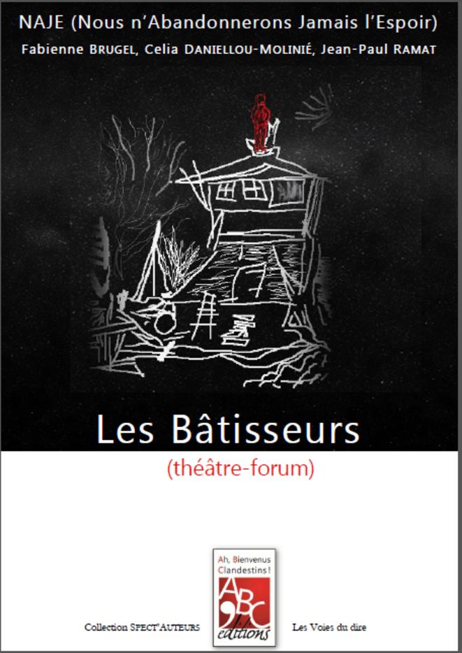 Les Bâtisseurs, théâtre-forum de NAJE © ABC'éditions Ah Bienvenus Clandestins !