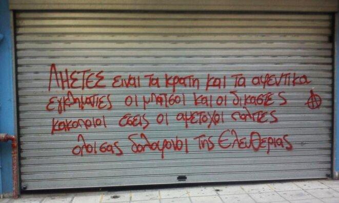 «Les voleurs sont l'État et les patrons, criminels sont les flics et les juges... Assassins de la liberté» (Véria, Grèce)