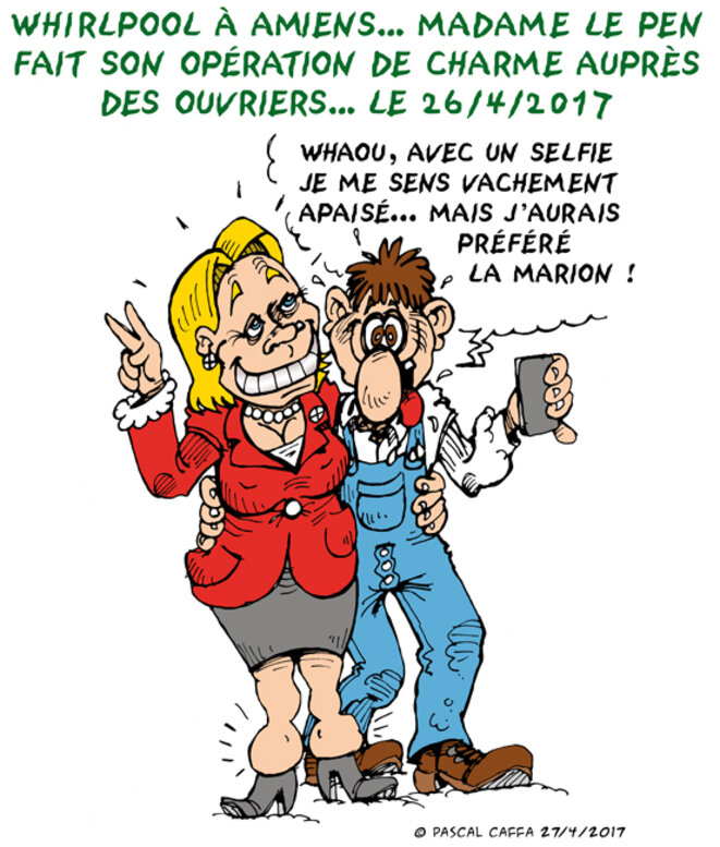 Élection de miss Amiens à Whirlpool ! Madame Le Pen…