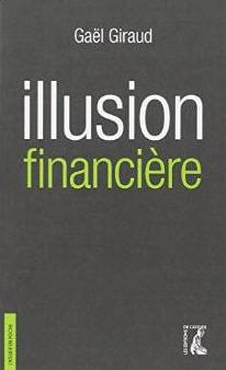 Gael Giraud L'Illusion financière.