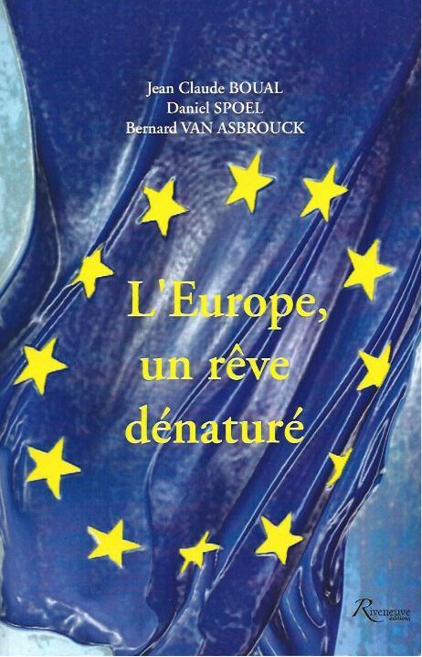 L'Europe : un rêve dénaturé