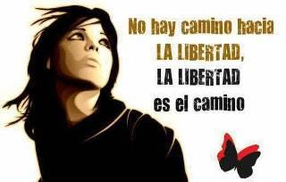 Il n'y a pas de chemin vers la liberté, la liberté est ton chemin