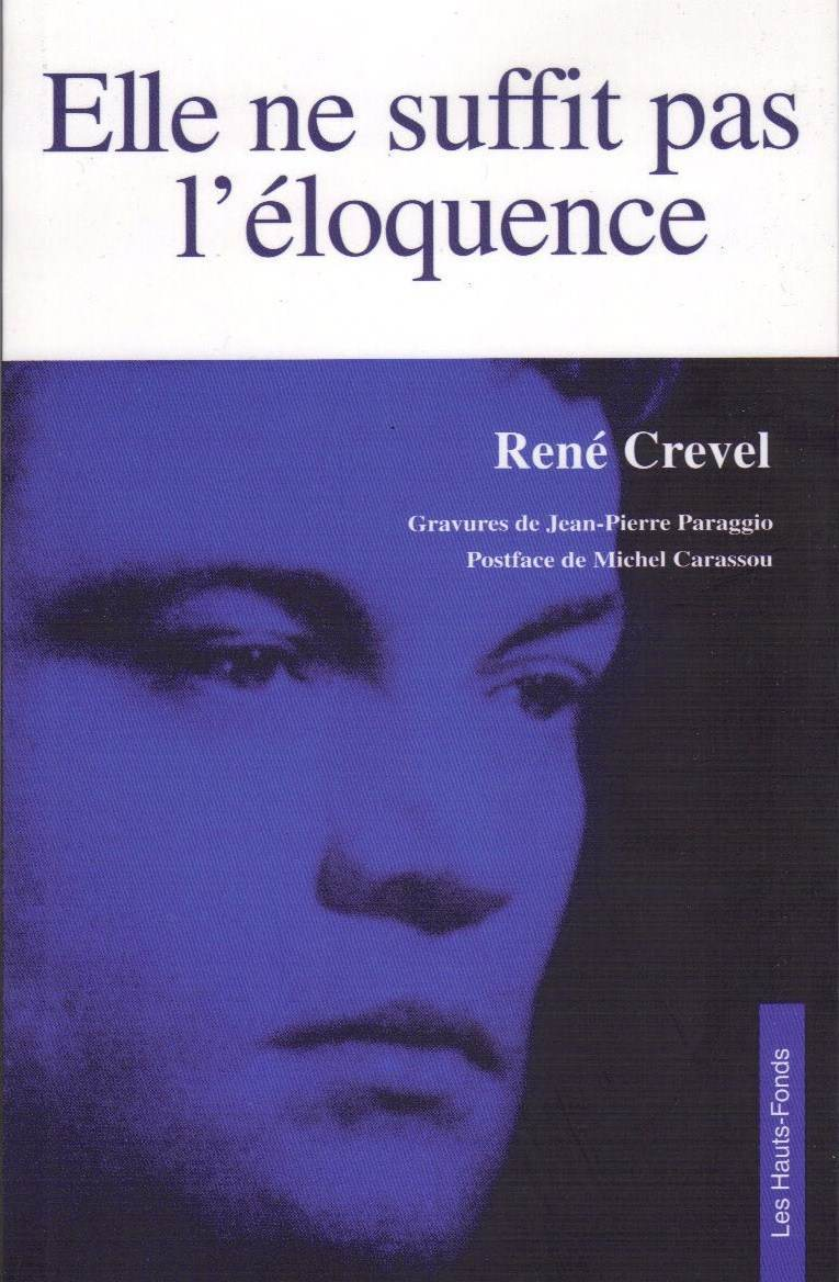 Elle ne suffit pas l'éloquence - René Crevel