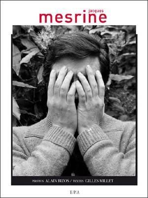 Mesrine, le livre. Photographies d'Alain Bizos, texte de Gilles Millet.